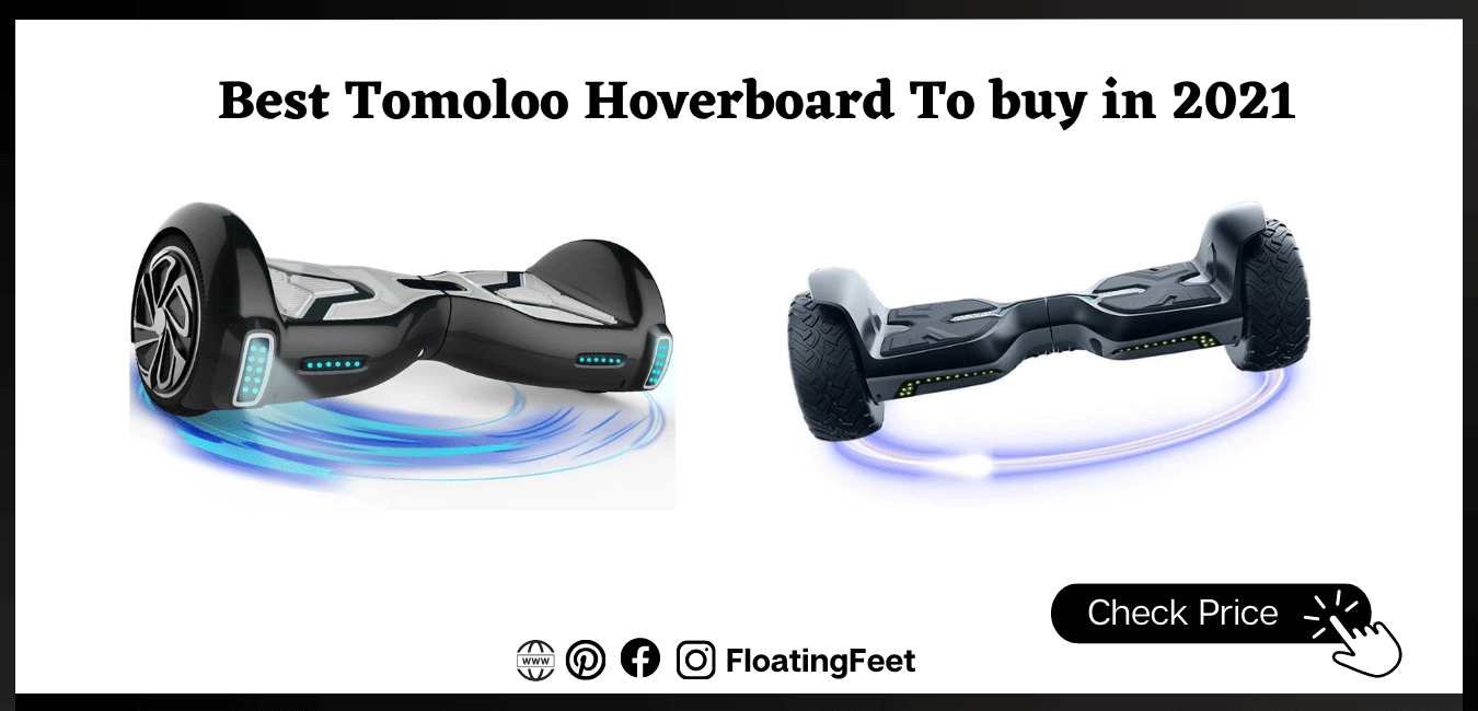 Best Tomoloo Hoverboard To buy in 2021
