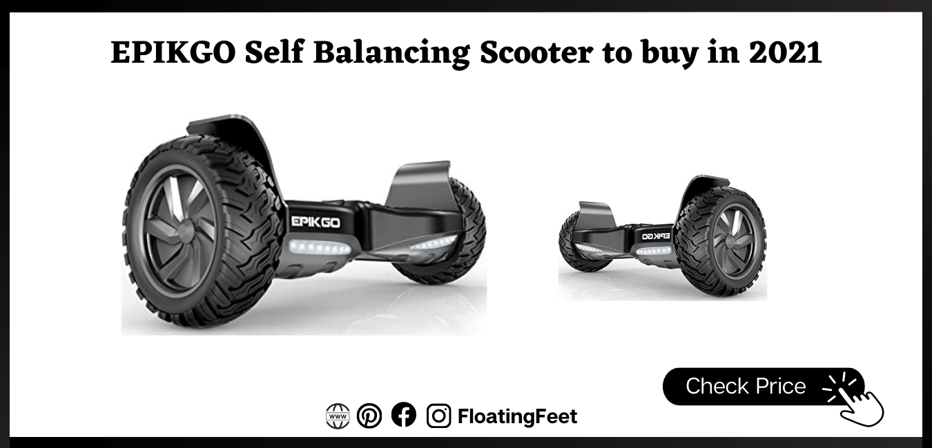 EPIKGO Self Balancing Scooter to buy in 2021