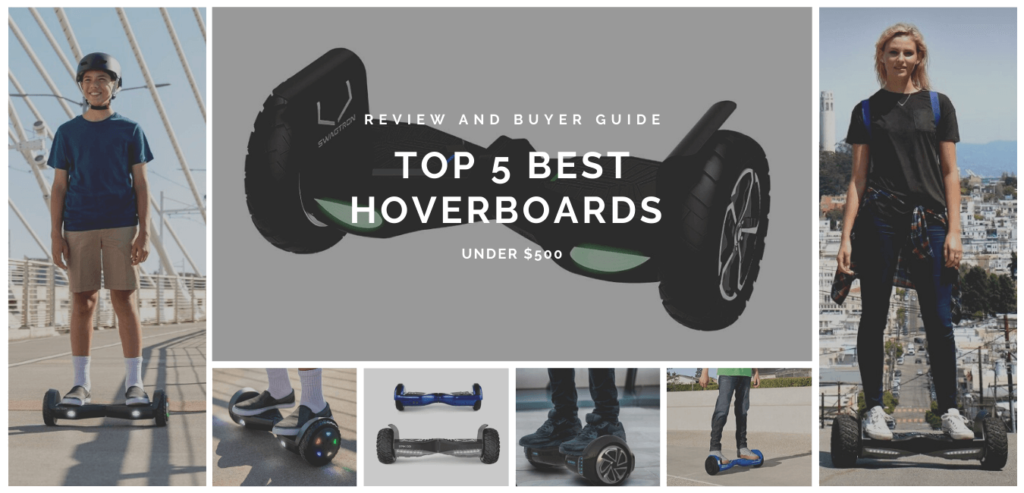 Top 5 Best Hoverboards Under 500 Reviews and Buyer Guide